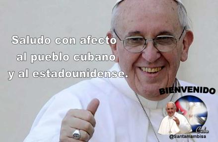 el Papa Francisco saluda al pueblo cubano y al estadounidense